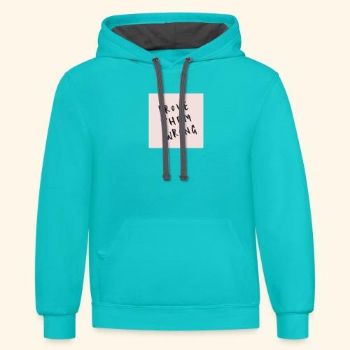show em what you about - Contrast Hoodie