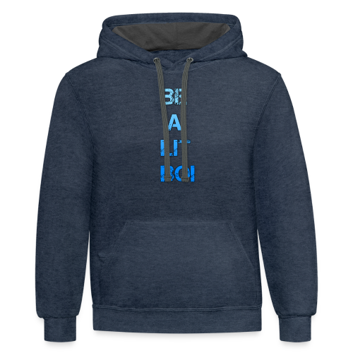 BE A LIT BOI Special - Contrast Hoodie