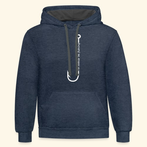 I'd rather be fishing - Unisex Contrast Hoodie