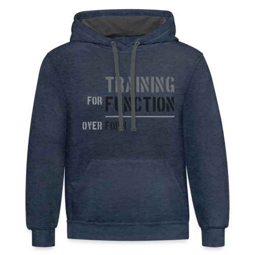 Training for Function over Form - Contrast Hoodie