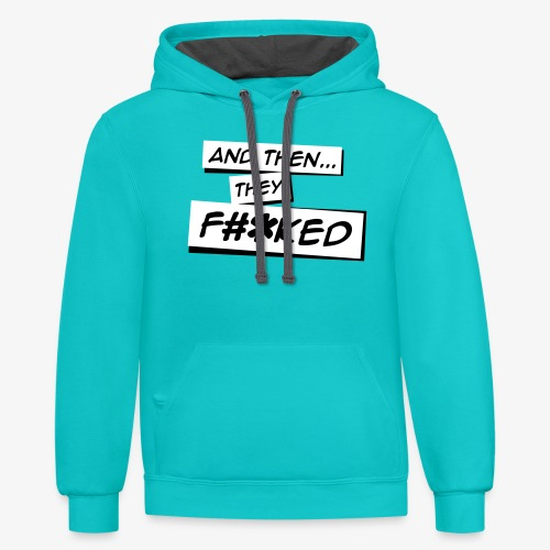 And Then They FKED Logo - Contrast Hoodie