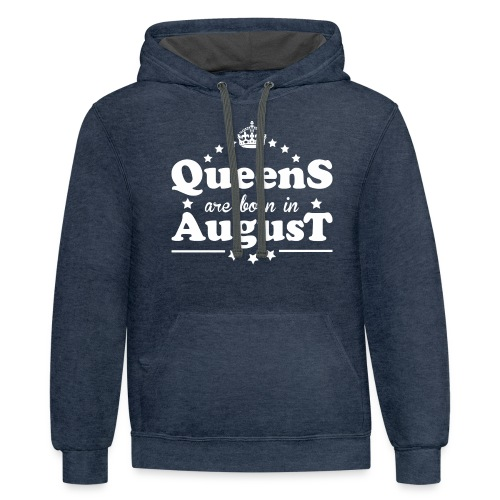 Queens are born in August - Contrast Hoodie
