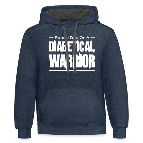 Proud Dad Of A Diabetical Warrior - Contrast Hoodie