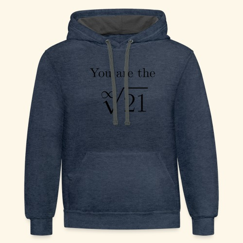 You are the one 21 - Unisex Contrast Hoodie