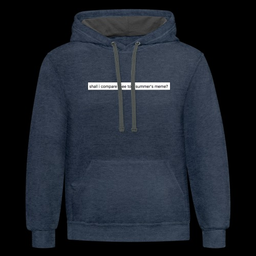 shall i compare thee to a summer's meme? - Contrast Hoodie
