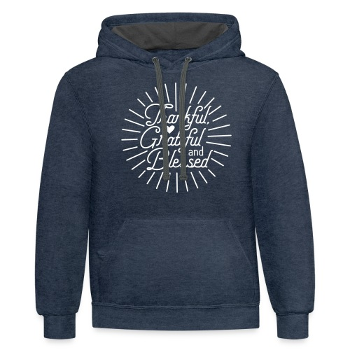 Thankful, Grateful and Blessed Design - Unisex Contrast Hoodie