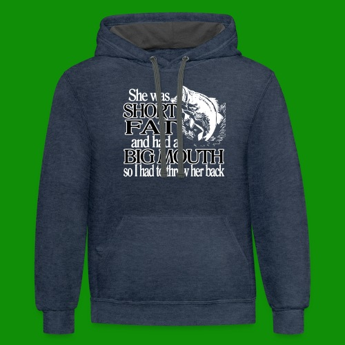 Short, Fat, Big Mouth Fishing - Unisex Contrast Hoodie