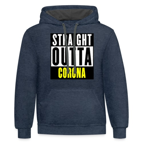 Straight Outta Corona - Contrast Hoodie