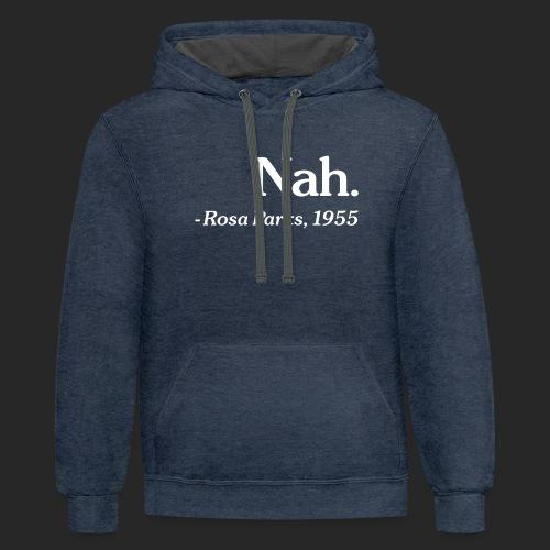 Nah. - Unisex Contrast Hoodie