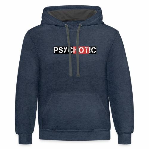 psycHOTic - Contrast Hoodie