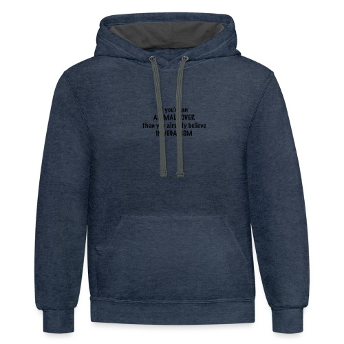 If you're an animal lover, you're already vegan - Contrast Hoodie