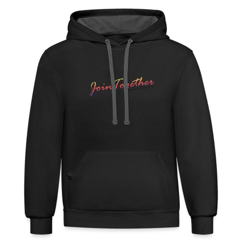 join together - Unisex Contrast Hoodie