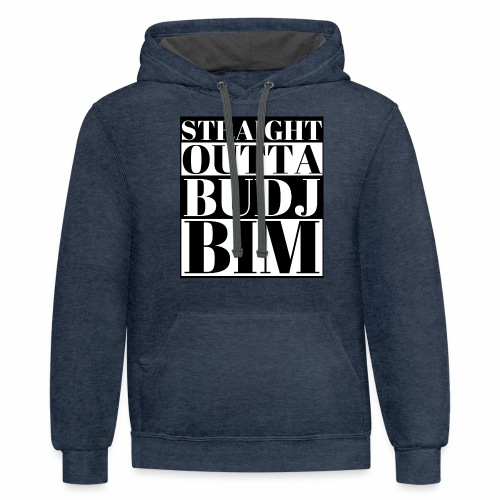 STRAIGHT OUTTA BUDJ BIM - Contrast Hoodie