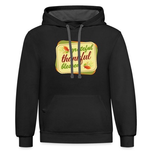 grateful thankful blessed - Contrast Hoodie