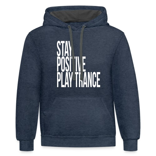 Stay positive play trance - Unisex Contrast Hoodie