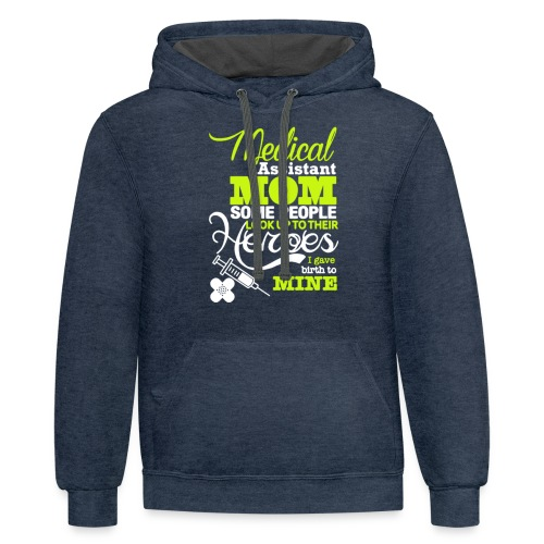 Medical assistant MOM some people look up ! - Contrast Hoodie