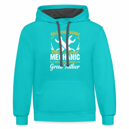 CALLOUSED HANDS MAKE A GREAT MECHANIC A SOFT HEART - Contrast Hoodie