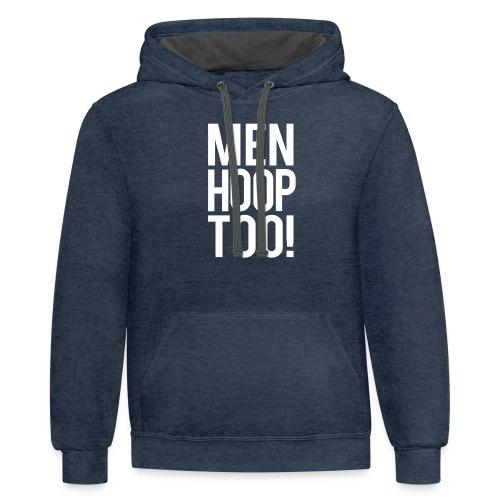 White - Men Hoop Too! - Contrast Hoodie