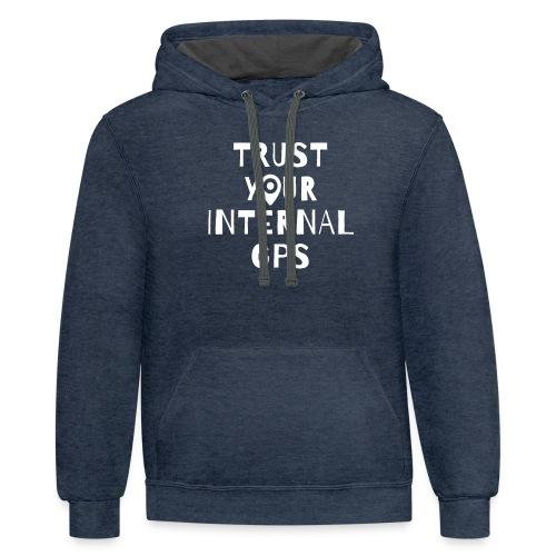 TRUST YOUR INTERNAL GPS - Unisex Contrast Hoodie