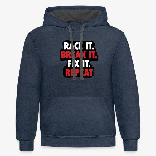 race it break it fix it repeat - Contrast Hoodie