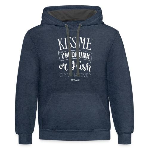Kiss Me. I'm Drunk. Or Irish. Or Whatever. - Unisex Contrast Hoodie
