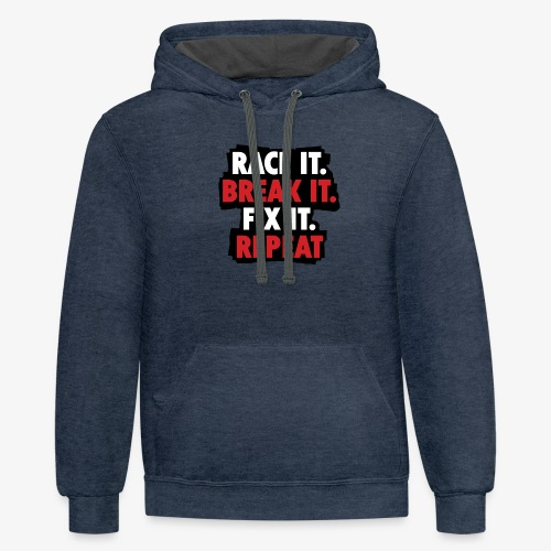 race it break it fix it repeat - Contrast Hoodie