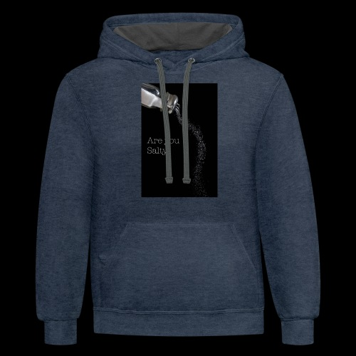 E1EC8123 AF44 4433 A6FE 5DD8FBC5CCFE Are you Salty - Contrast Hoodie
