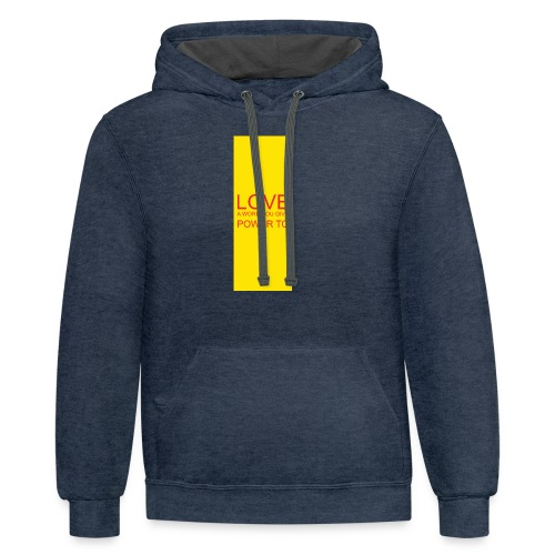 LOVE A WORD YOU GIVE POWER TO - Contrast Hoodie