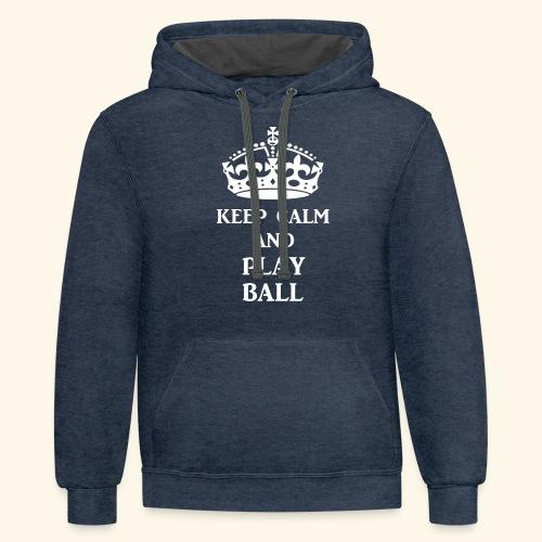 keep calm play ball wht - Contrast Hoodie