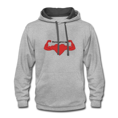 never give up - Contrast Hoodie