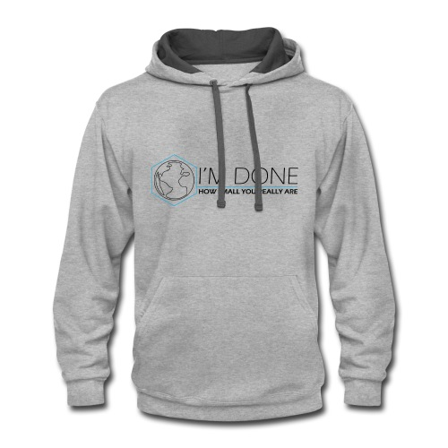 i m done with this ball - Contrast Hoodie