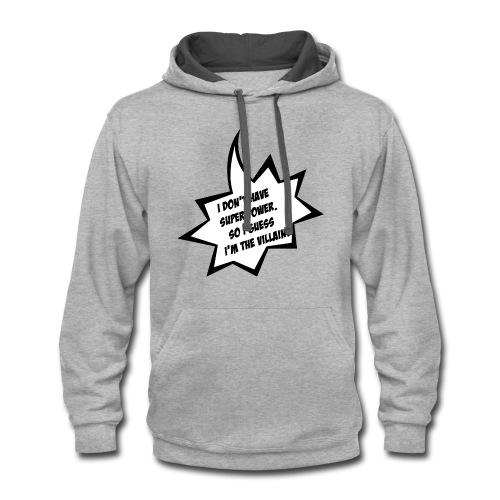 villain or super hero - Contrast Hoodie
