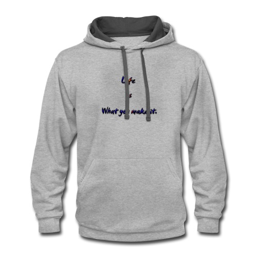 label Life is what you make it - Contrast Hoodie