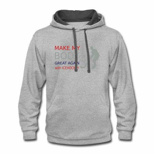 make my body great again - with icehockey - Contrast Hoodie