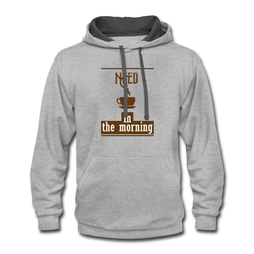 Need coffee in the morning - Contrast Hoodie