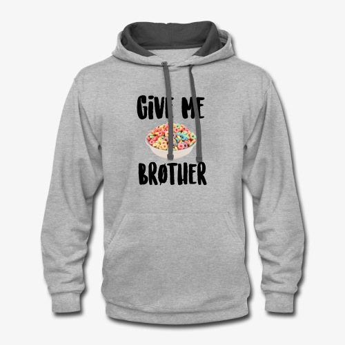 Give Me LOOPS Brother - Contrast Hoodie