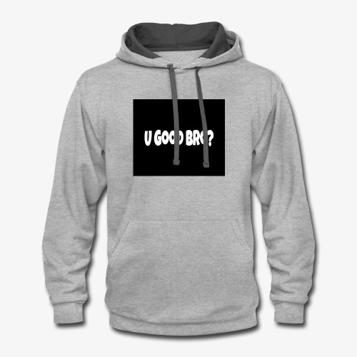 U Good Bro ? Merch By MacWare ft. J&K - Contrast Hoodie
