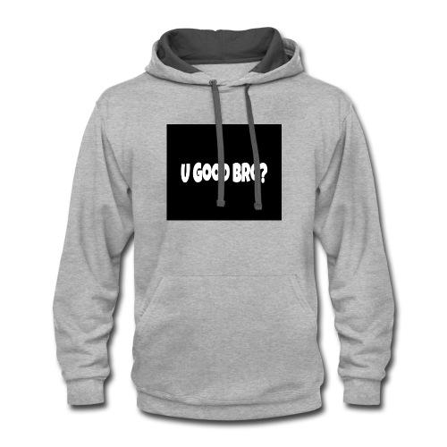 U Good Bro ? Merch By MacWare ft. J&K - Contrast Hoodie