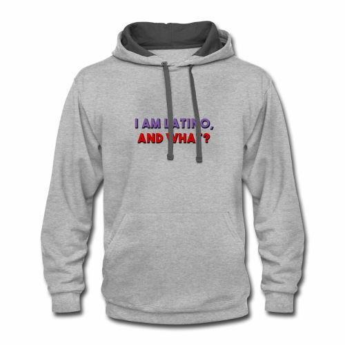 I am latino, I love being Latino - Contrast Hoodie