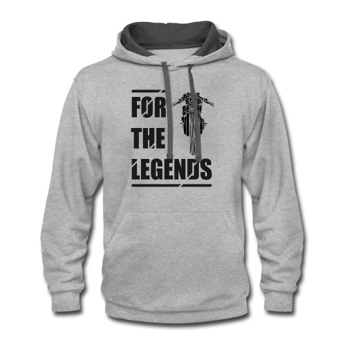 for the legends - Contrast Hoodie