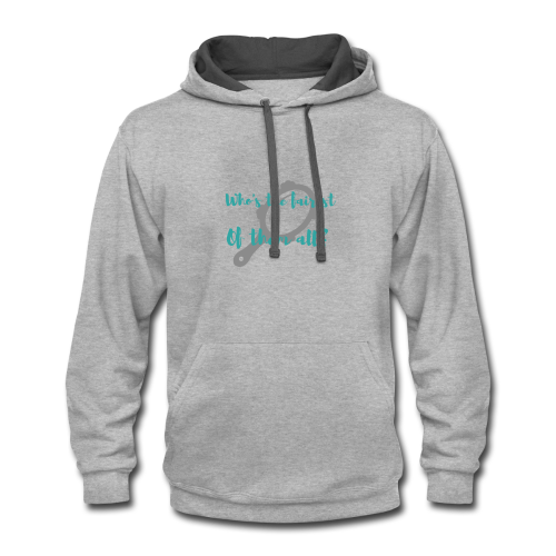 Who's the fairest of them all? - Contrast Hoodie