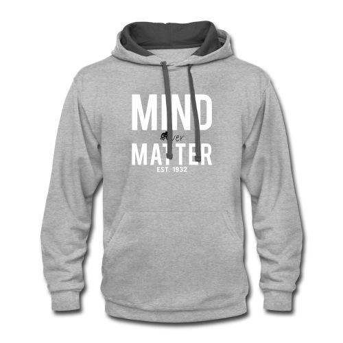 Mind over matter - Contrast Hoodie