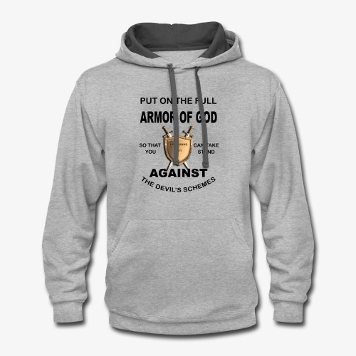 Put On The Full Armor Of God - Contrast Hoodie