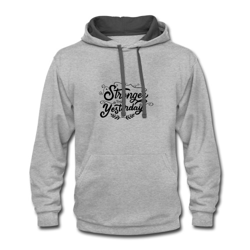 stronger than yesterday - Contrast Hoodie