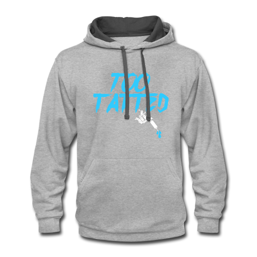 Too Tatted - Contrast Hoodie