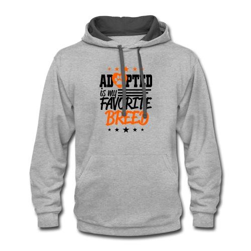 Adopted is my favorite breed! - Contrast Hoodie