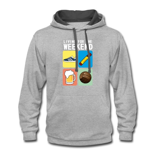 LIVING FOR THE WEEKEND (WV) - Contrast Hoodie