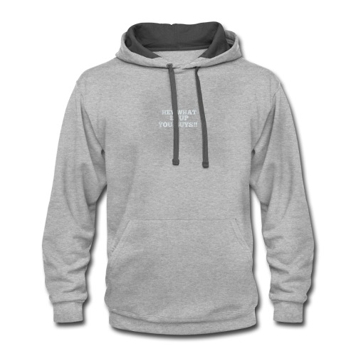 Hey What Is Up You Guys!! - Contrast Hoodie