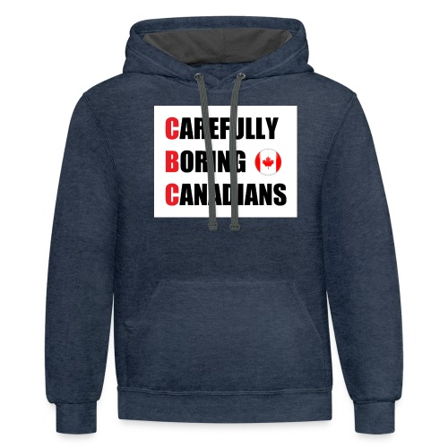 CBC: Carefully Boring Canadians - Contrast Hoodie