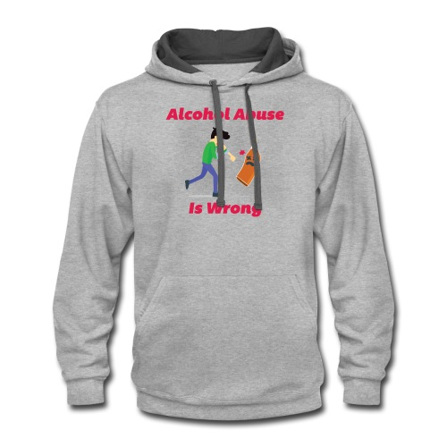 Alcohol Abuse Is Wrong - Contrast Hoodie